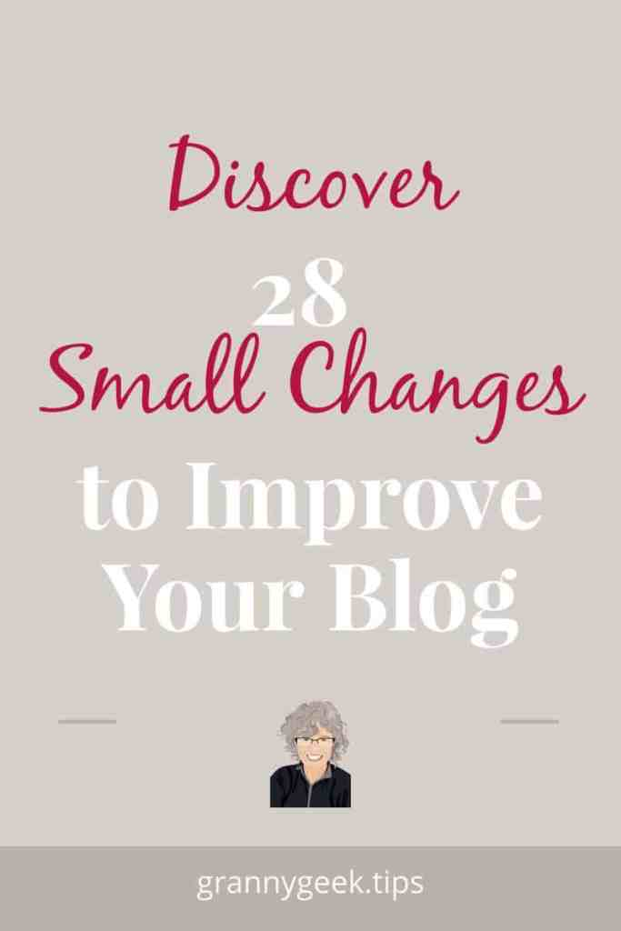 Discouraged about your blog's growth? These 28 small changes will help people find your blog and keep them coming back. No expensive course required! #blogger #beginner #WordPress #selfhosted #writer #amwriting