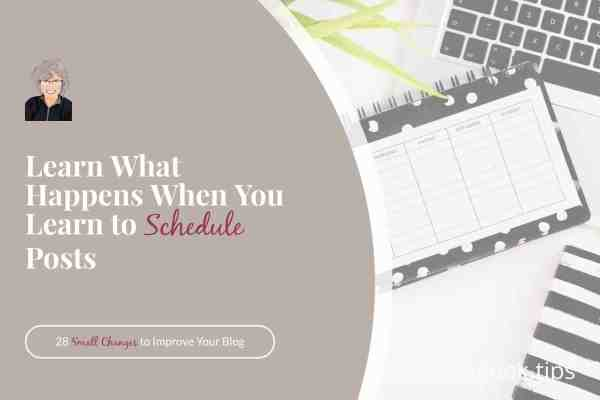 Do you schedule blog posts ahead of time? Find out two compelling reasons to schedule ahead--even if it doesn't come naturally to you. #blogger #schedule #goals #bloggrowth #amwriting #write28days
