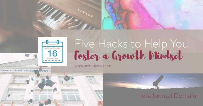 We all know a growth mindset is a good thing, but if you don't have one how can you foster a growth mindset? Check out this post for five hacks to nurture your mind. #growthmindset #lifelonglearning #intellectualgoals #selfcare #selfcarehacks #podcast #takecareofyourself #learning #piano #telescope #seniorcitizen