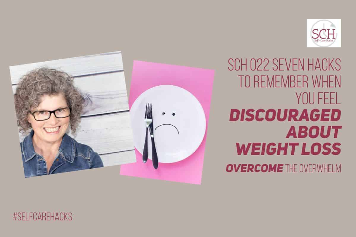 Do you feel discouraged about your weight-loss journey? Check out today's podcast where I share seven hacks to help you overcome your discouragement. #discouragement #weightloss #health #babysteps #growthmindset #selfcare #selfcarehacks #podcast