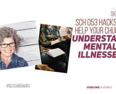 Does the leadership in your church understand mental illnesses? Or does your pastor pulpit-shame the sick and hurting? These hacks will help you bring awareness to your church family. #mentalillness #stopthestigma #NAMI #depression #anxiety #epigenetics #therapist #counselor #pastor #churchfamily #selfcarehacks #podcast #anxiety