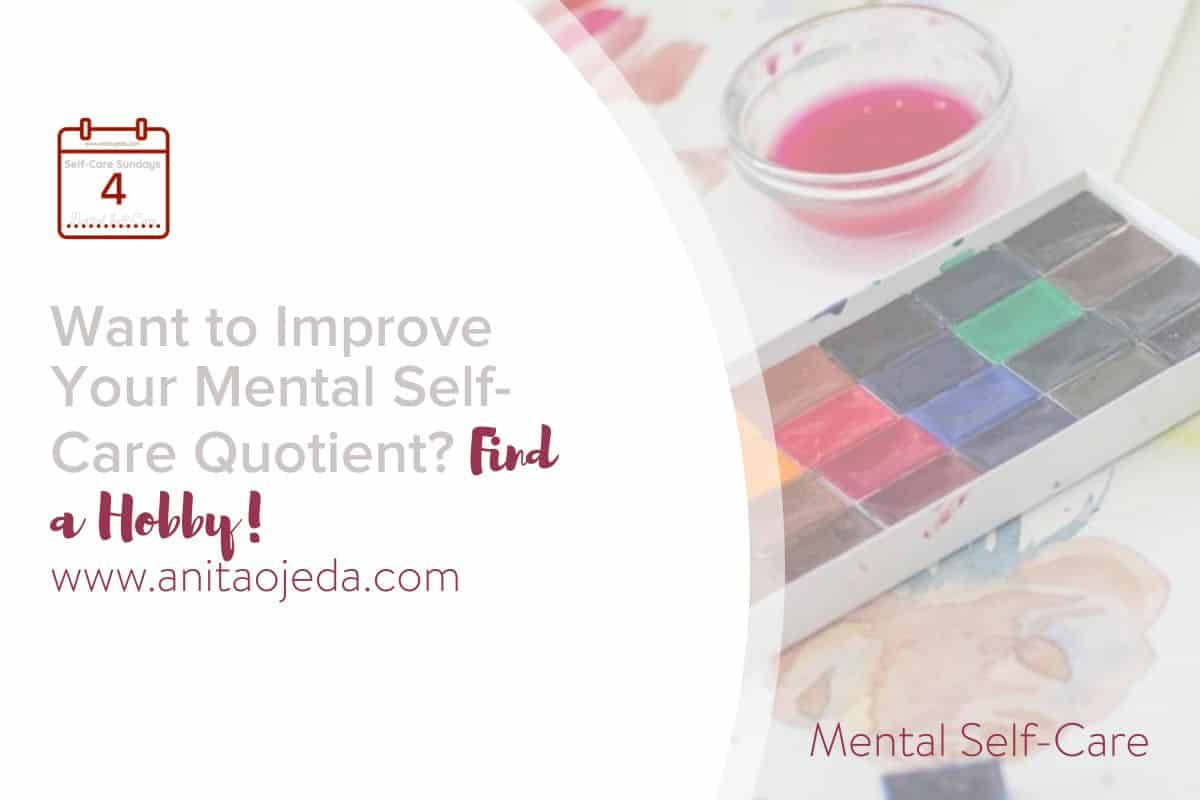 Feeling bleh after more than a year of the pandemic? Maybe you need a hobby to help you improve your mental self-care quotient! #SelfCare #SelfCareSunday #Avocation #hobby #photography #painting #mentalhealth #depression #anxiety #leisure #seriousleisure #lifelonglearning