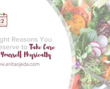 You deserve to take care of yourself physically. Why? I'll give you eight solid reasons. #selfcare #SelfCareSunday #physicalselfcare #health #healthylifestyle #selflove #selfnurture #exercise #sleep #healthyeating #cleaneating #loveyourself