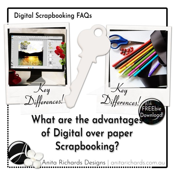 Anita Richards Designs | Digiscrap 1010 | What are the advantages of Digital Scrapbooking?