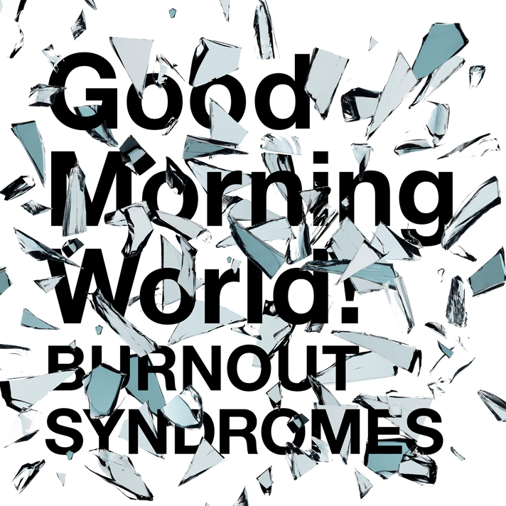 Good Morning World! - Burnout Syndromes