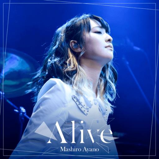 Alive - Mashiro Ayano