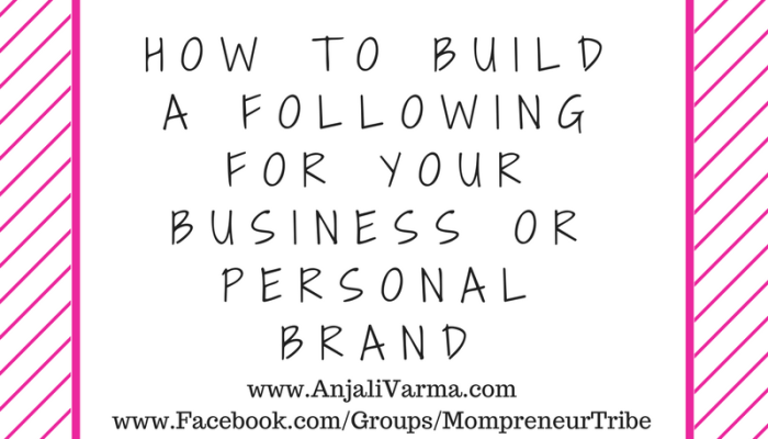 How To Build A Following For Your Brand, Website or Business