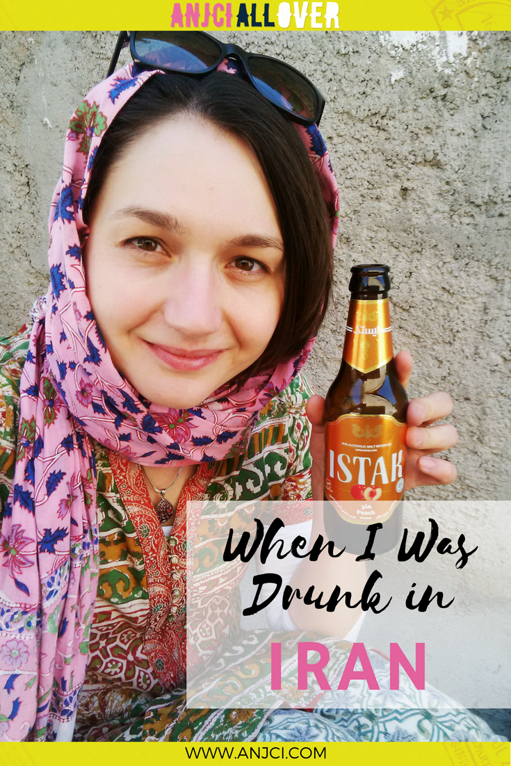 ANJCI ALL OVER | When I Was Drunk in Iran and Almost Missed My Flight