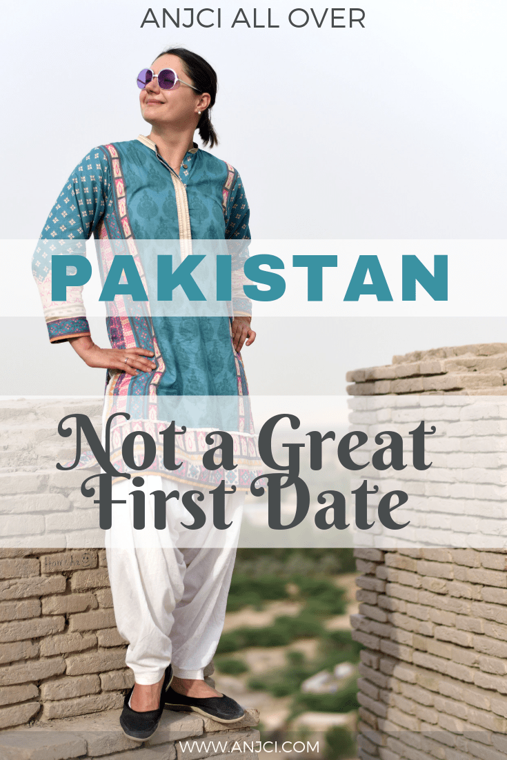 ANJCI ALL OVER   Pakistan: Not a Great First Date