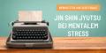 Jin Shin Jyutsu bei mentalem Stress