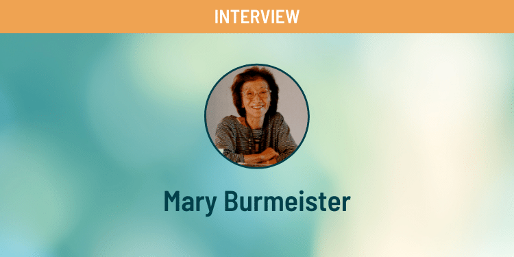 Mary Burmeister Interview