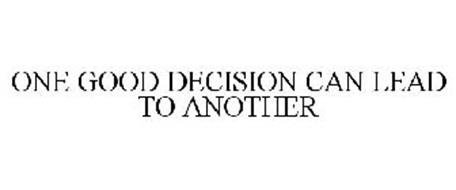 With Every Good Decision….
