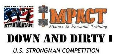 Date Change: Down and Dirty II Strongman (now May 12)