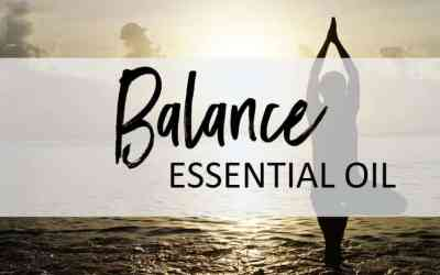 Balance Essential Oil – Uses and Benefits
