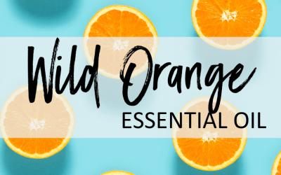 Wild Orange Essential Oil – Uses & Benefits
