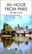 An Hour From Paris 1st edition