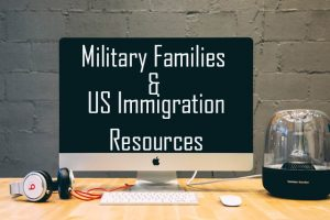 Military Families and US immigration Resources