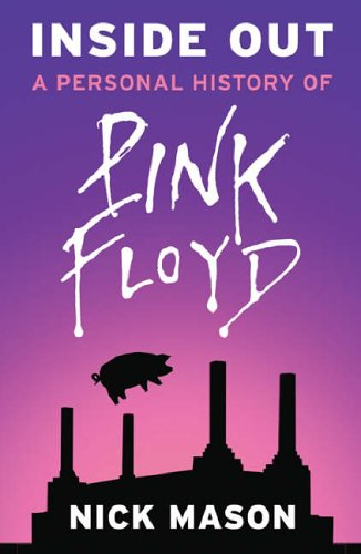 Inside Out: A Personal History of Pink Floyd by Nick Mason