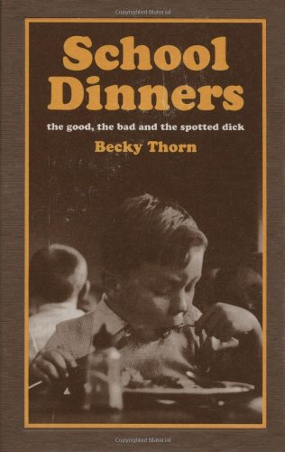 School Dinners by Becky Thorn