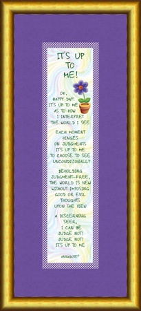 "Facsimile of ""It's Up to Me!"" framed hanging wallnote by ANNADOTE."