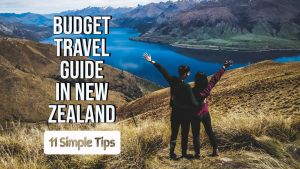Feature image for Budget Travel Guide In New Zealand 11 Simple Tips