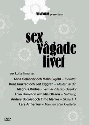 Sex vågade livet