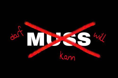 """Das Wort """"MUSS"""" ist durchgestrichen. DARF, KANN und WILL steht daneben."""