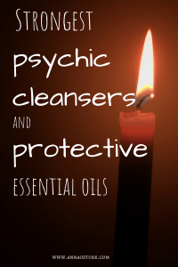 Strongest Psychic Cleansers And Protective Essential Oils