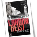 London heist Trapped