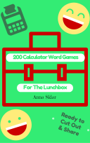 200 Calculator Word Games for the Lunchbox