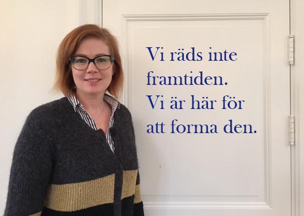 Anna Starbrink: Vi räds inte framtiden. Vi är här för att forma den.