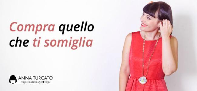 969714387626 Compra quello che ti somiglia (e troverai il tuo stile) • Anna Turcato