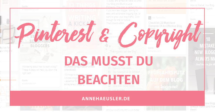 Pinterest Copyright Das Musst Du Beachten Anne Häusler