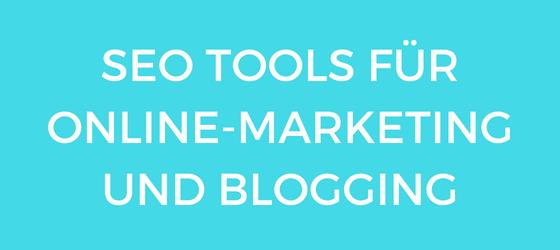 SEO Tools für Online Marketing und Blogging