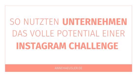 So nutzt du als Unternehmen das volle Potential einer Instagram Challenge