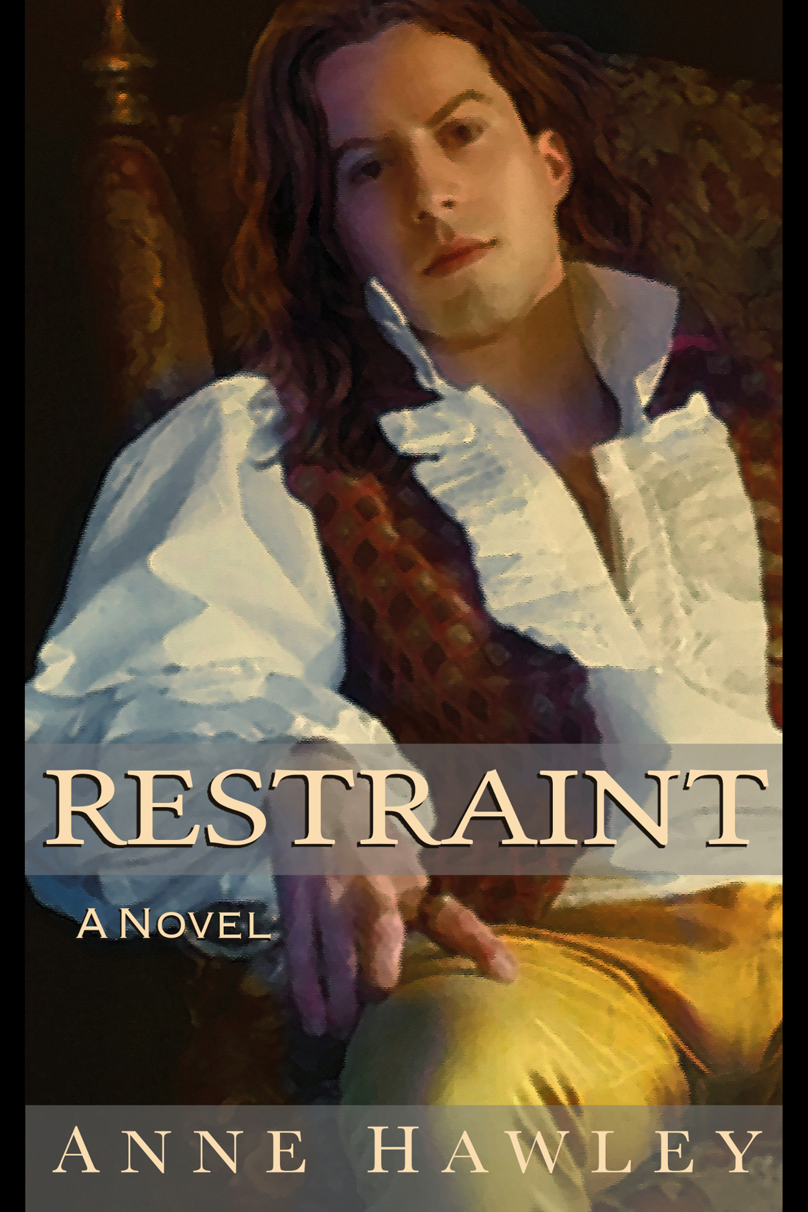 Cover of Restraint, a Novel, large, showing Tristan Hay, Viscount Penrith, a young Regency gentleman with long reddish hair, reclining in an armchair, wearing yellow buckskin breeches, a brocade waistcoat and a white ruffled shirt open at the neck.