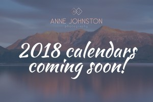 2018 Scotland Landscape Photography Calendars by Anne Johnston coming soon