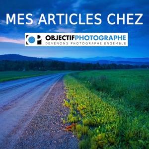 mes articles chez Objectif Photographe