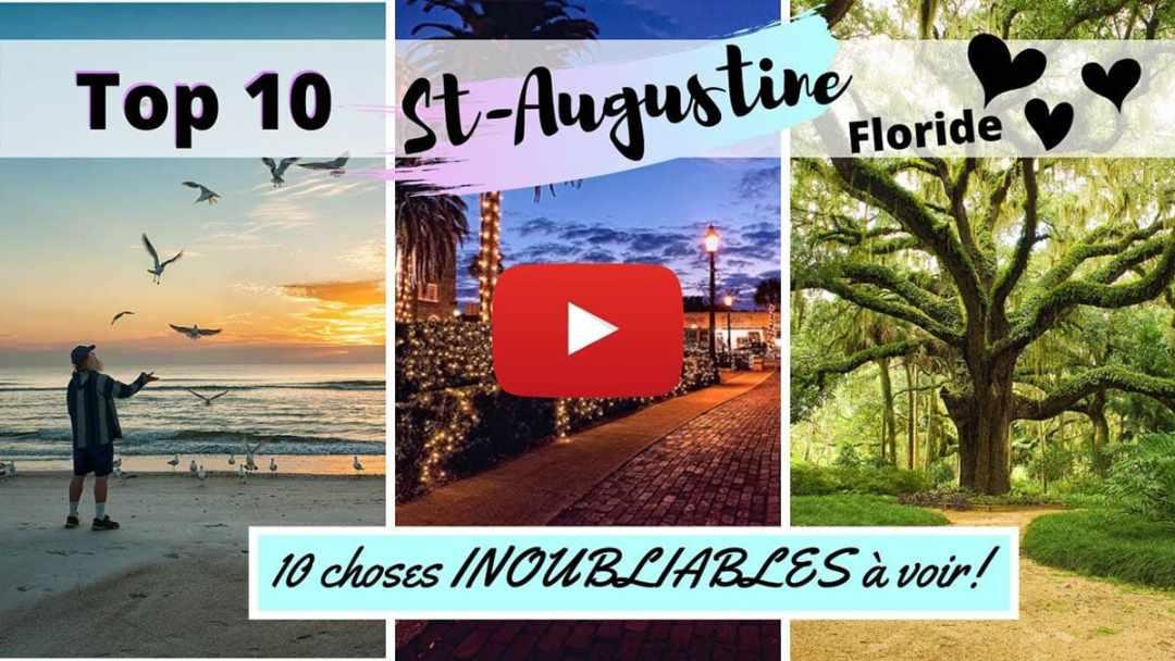 Top 10 lieux INOUBLIABLES à voir à St-Augustine