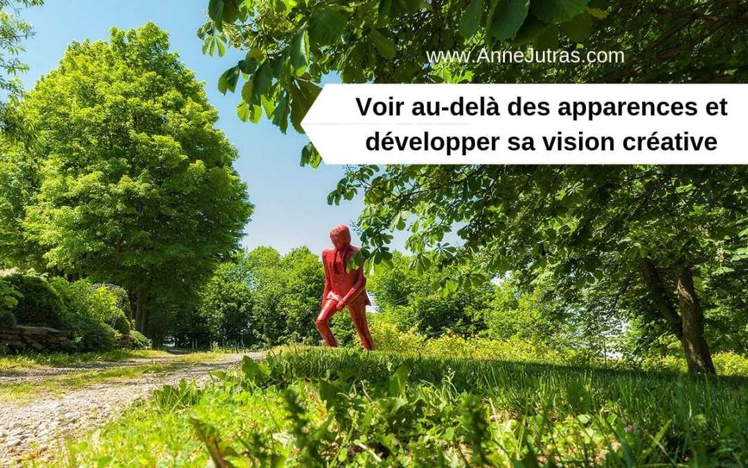 Voir au-delà des Apparences | Développer sa Vision