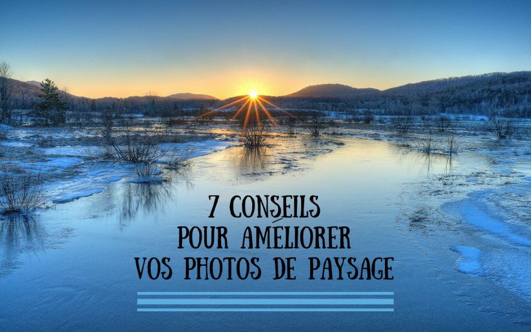 7 conseils pour améliorer vos photos de paysage, par Anne Jutras, artiste photographe
