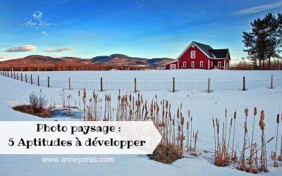Photo paysage: 5 Aptitudes à développer