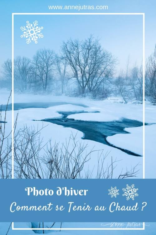 Photo d'hiver comment se tenir au chaud, par Anne Jutras