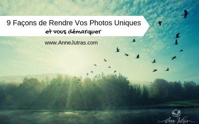 9 Façons de Rendre vos Photos Uniques