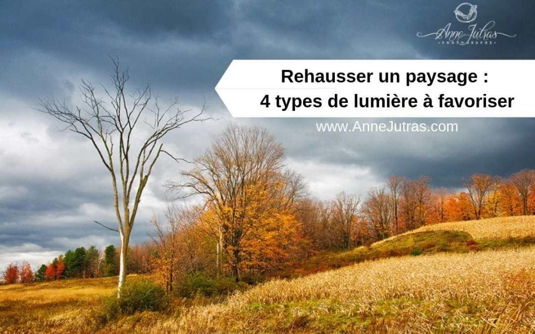 Rehausser la beauté d'un paysage : 4 types de lumière à favoriser