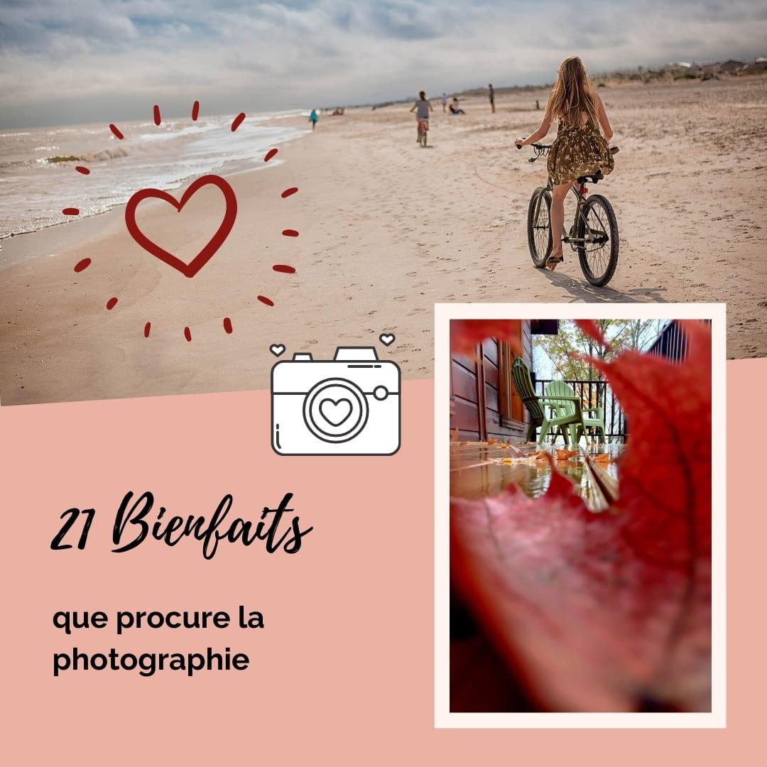 21 Bienfaits que procure la photographie
