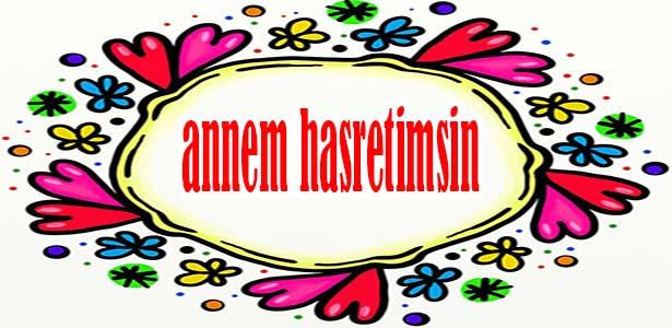 Annem Hasretimsin