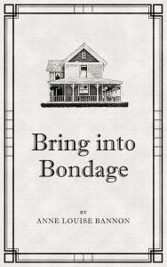 Bring Into Bondage, cozy mystery, Historical mystery, romantic mystery