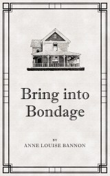 Bring Into Bondage, cozy mystery, Historical mystery, romantic mystery