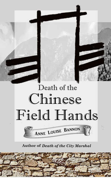 cover of the novel Death of the Chinese Field Hands, by Anne Louise Bannon